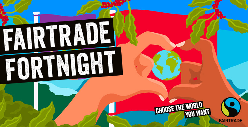 Come on in to Fairtrade Fortnight 2021