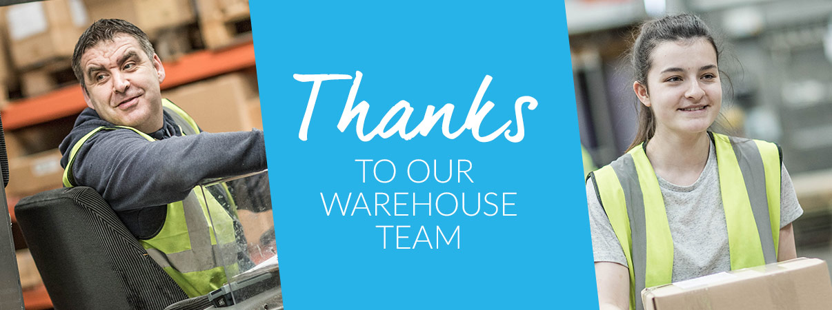 Thanks to our busy warehouse staff
