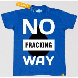 All Riot 'No Fracking Way' Political T-shirt