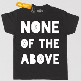 All Riot 'None of the Above' Political T-Shirt