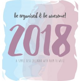 Be Organised and Be Awesome 2018 Easel Desk Calendar