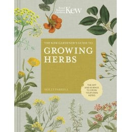 The Kew Gardeners Guide to Growing Herbs Hardback Book