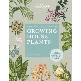 The Kew Gardeners Guide to Growing House Plants Hardback Book