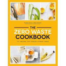 The Zero Waste Cookbook