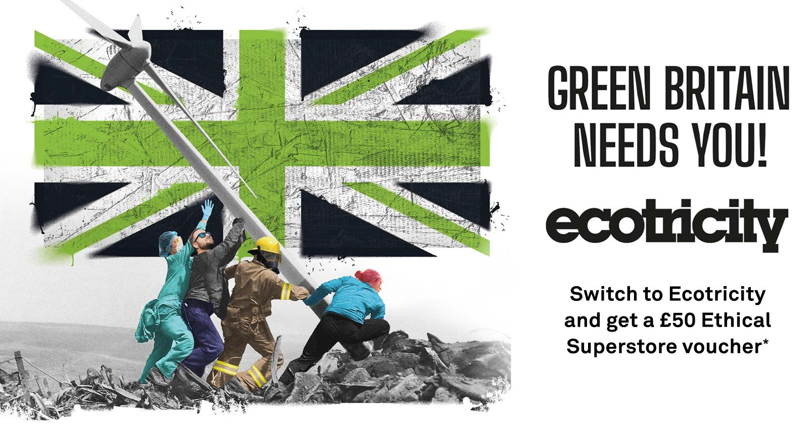Green Britain needs you! Switch to Ecotricity and get a £50 voucher*